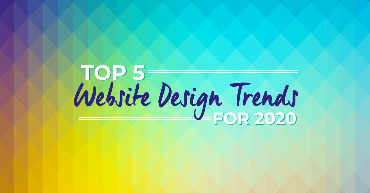The Top 5 Website Design Trends for 2020